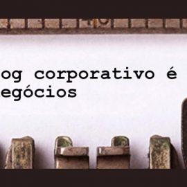 O blog corporativo é essencial para os negócios